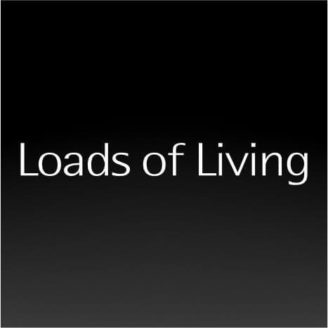 Loads of Living has landed!